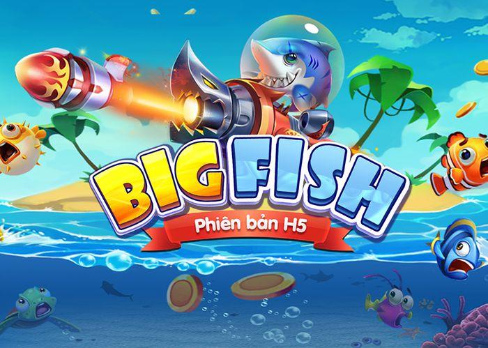 Ban-ca-big-fish-h5 (8)